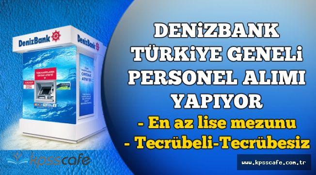 DenizBank Türkiye Geneli En Az Lise Mezunu Çok Sayıda Personel Alıyor