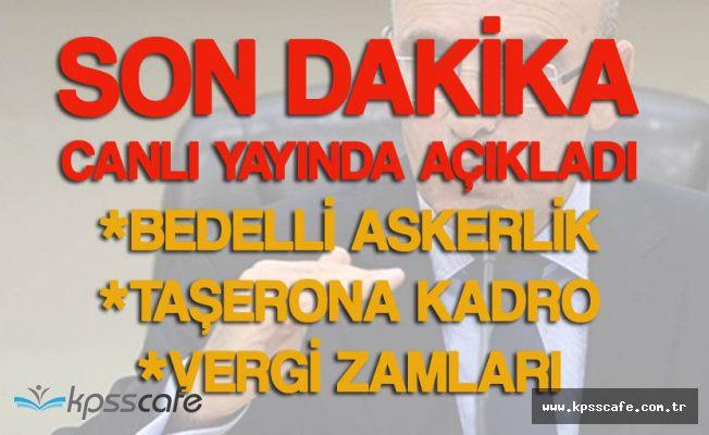 Hükümetten Bedelli Askerlik, Taşerona Kadro ve MTV Zammı Açıklaması