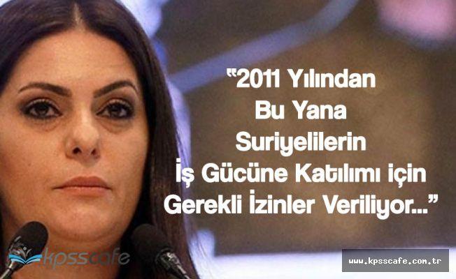 """Çalışma Bakanı: """"2011 Yılından Bu Yana Suriyelilerin İş Gücüne Katılması için Gerekli İzinleri İhdas Etmeye Başladık"""""""