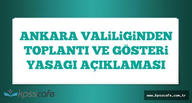 Ankara Valiliğinden Son Dakika Açıklaması: Gösteri Yasağı Var !