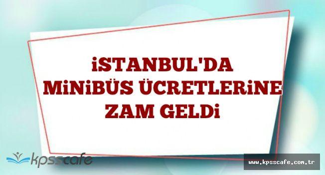 İstanbul'da Minibüs Ücretlerine Zam Geldi-İşte Yeni Tarife