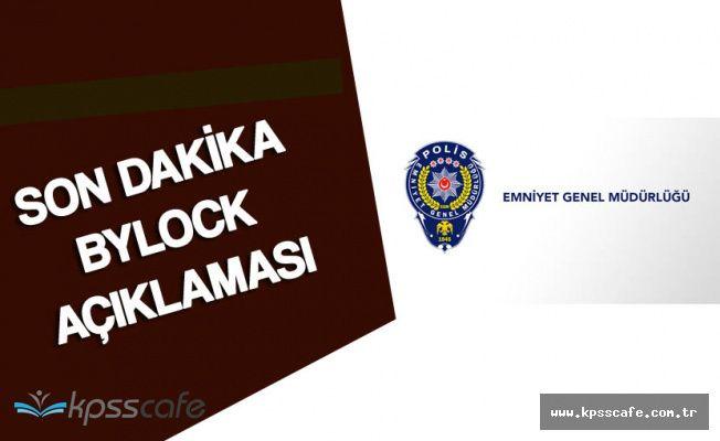EGM'den Bylock'a Yönelik Flaş Açıklama