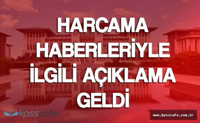 Cumhurbaşkanlığı'ndan 'Saray'ın Temizlik Masrafı 2 Milyon TL' Haberleri Sonrası Açıklama
