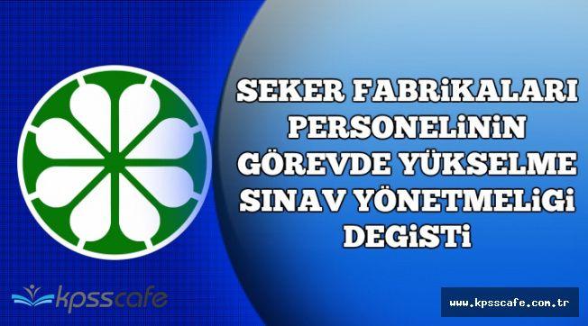 Türkiye Şeker Fabrikaları Personelinin Görevde Yükselme Yönetmeliği Değişti