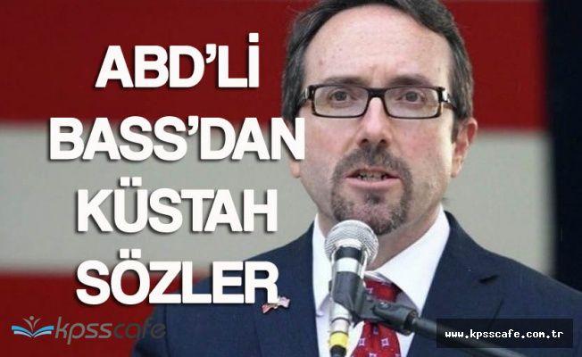 ABD Büyükelçisinden Türkiye'ye Yönelik Küstah Sözler
