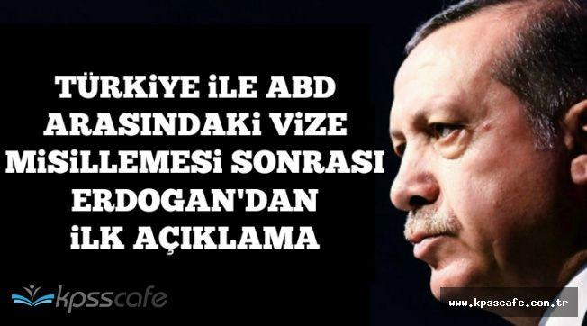 Son Dakika: Vize Misillemeleri Sonrası Cumhurbaşkanı Erdoğan'dan İlk Açıklama