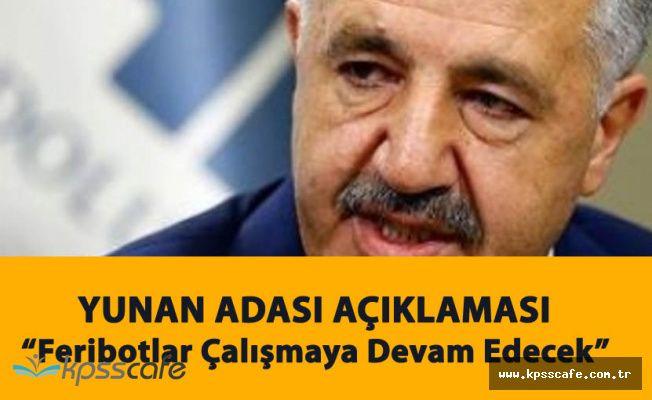 Ulaştırma Bakanı'ndan Yunan Adaları Açıklaması! 'Devam Edecek'