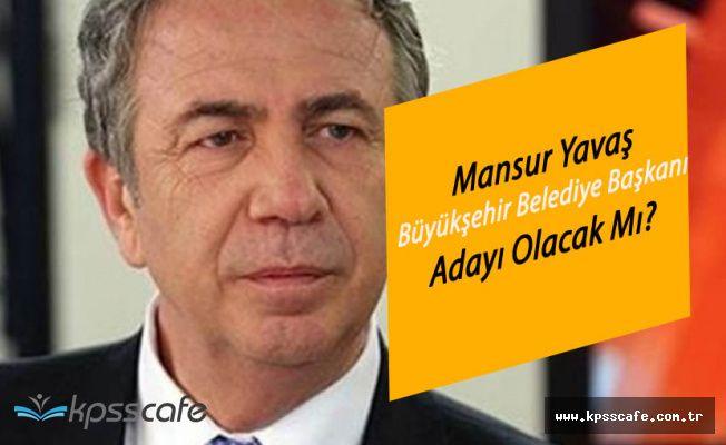 Mansur Yavaş Ankara Büyükşehir Belediye Başkanlığı'na Aday Olacak Mı?