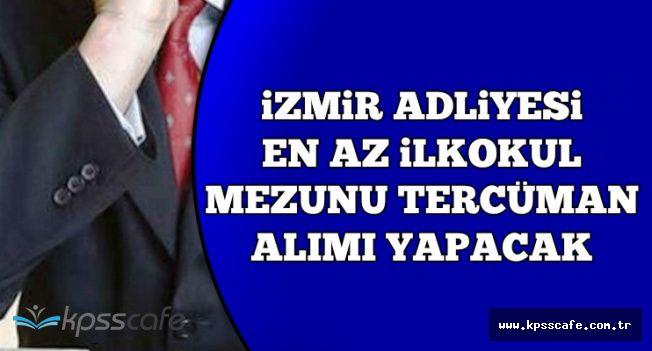 İzmir Adliyesi En Az İlkokul Mezunu Personel Alımı Yapıyor