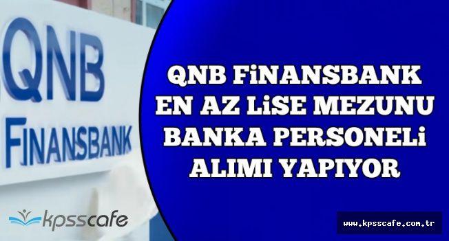 QNB Finansbank En Az Lise Mezunu Çok sayıda Personel Alıyor
