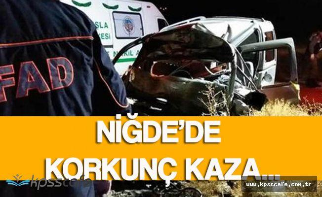 Niğde'de Korkunç Kaza ! 3 Kişi Hayatını Kaybetti