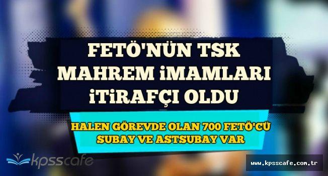Mahrem İmamlar İtirafçı Oldu: Görevde Olan 700 FETÖ'cü Subay ve Astsubay'ın Listesi Ele Geçirildi