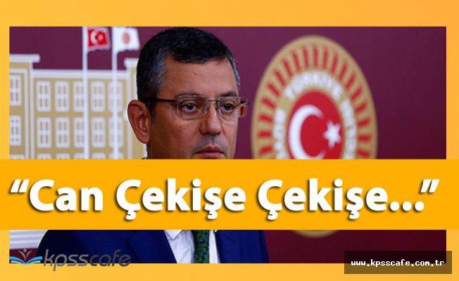 """CHP Grup Başkanvekili Özgür Özel'den Gökçek Açıklaması: """"Can Çekişe Çekişe"""""""