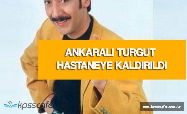 Ankaralı Turgut'tan Kötü Haber Var! Hastaneye Kaldırıldı (KOAH NEDİR?)