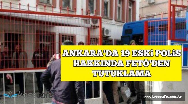 Son Dakika: Ankara'da KHK ile İhraç Edilen 19 Polis Tutuklandı
