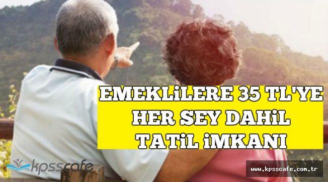 Emekli, Yetim ve Dullara 35 TL'e Her Şey Dahil Tatil İmkanı