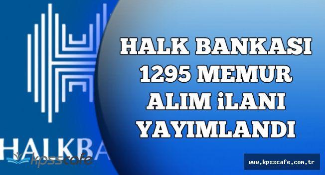 Halk Bankası 1295 Banka Memuru Alım İlanı Yayımlandı