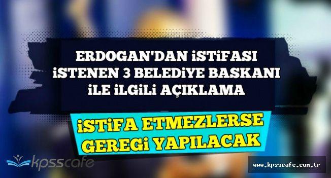 """Cumhurbaşkanı Erdoğan: """"İstifa Etmezlerse Gereği Yapılacak"""""""