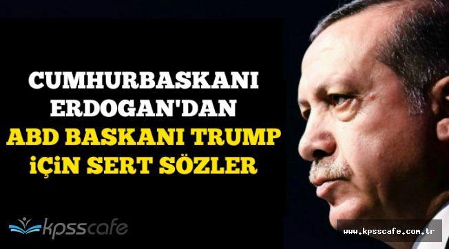 """Cumhurbaşkanı Erdoğan'dan Trump'a Sert Sözler: """"Böyle adalet olur mu?"""""""
