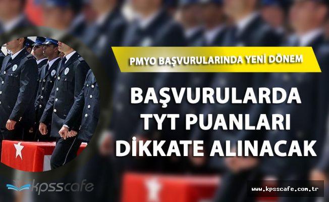 Polis Alımlarında (PMYO) Yeni Dönem Başlıyor ! TYT Puanları Ön Başvurularda Kullanılacak