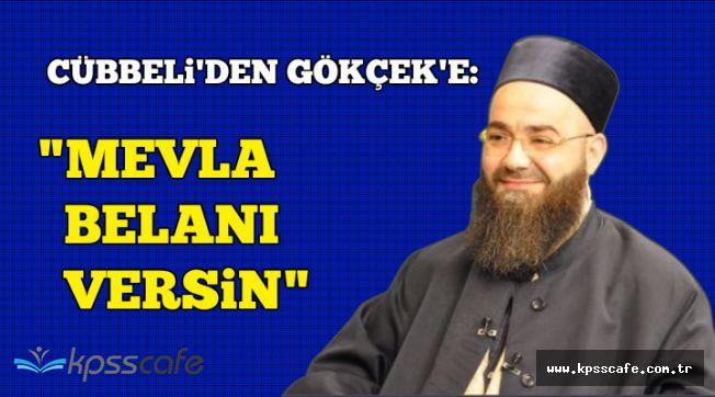 """Cübbeli'den Gökçek'e Skandal Sözler: """"Mevla Belanı Versin"""""""