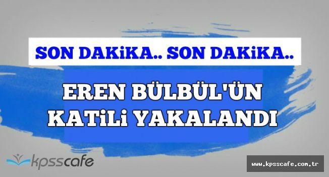 Son Dakika: Eren Bülbül ve Ferhat Gedik'in Katili Terörist Yakalandı