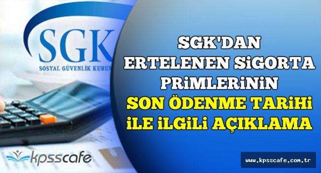 SGK'dan Ertelenen Primlerin Son Ödeme Tarihi Açıklaması
