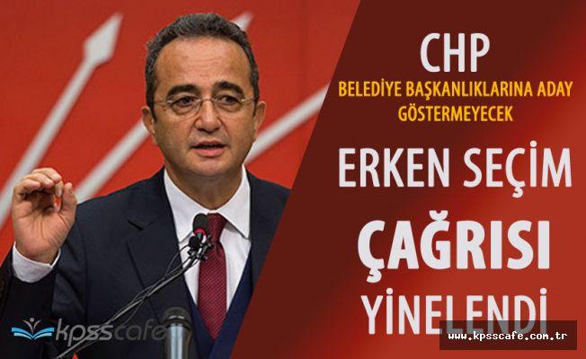CHP Boşalan Belediyelere Aday Göstermeyecek! 'Erken Seçim' Çağrısı Sürüyor