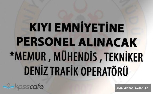 Kıyı Emniyetine Memur , Mühendis , Deniz Trafik Operatörü ve Tekniker Alınacak!