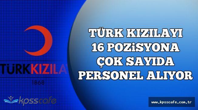Türk Kızılayı Türkiye Geneli 16 Farklı Pozisyona Çok Sayıda Personel Alıyor