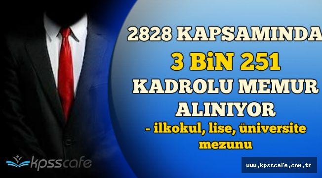 2828 Kapsamında KPSS'li ve KPSS'siz 3 Bin 251 Kadrolu Memur Alınıyor