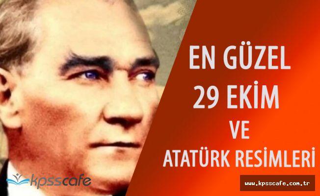 29 Ekim Cumhuriyet Bayramı En Güzel Atatürk Resimleri ve Resimli Mesajları
