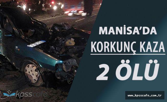 Manisa'da Korkunç Kaza ! 2 Kişi Hayatını Kaybetti