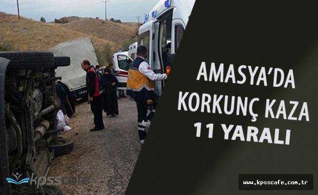 Amasya'da Korkunç Kaza! 11 Kişi Yaralandı
