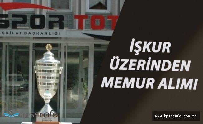 Spor Toto Teşkilatı İŞKUR Üzerinden Memur Alımı Yapacak!