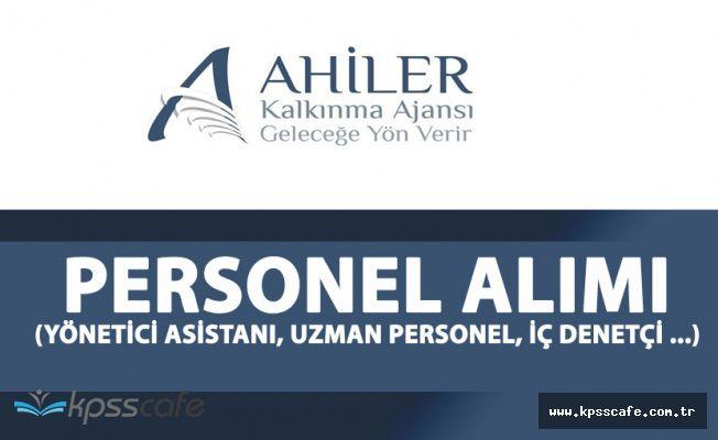 Ahiler Kalkınma Ajansı Personel Alacak ( Yönetici Asistanı, Uzman Personel, Bilgi İşlem Görevlisi , İç Denetçi)