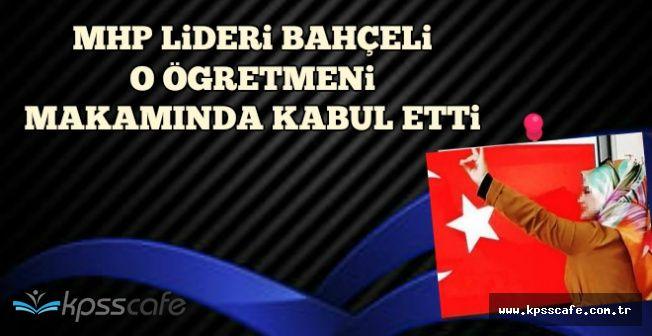 MHP Lideri Bahçeli Bozkurt İşareti Yapan Öğretmeni Makamında Kabul Etti