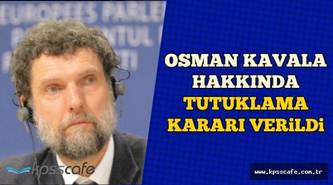 Son Dakika: Osman Kavala Hakkında Tutuklama Kararı Verildi