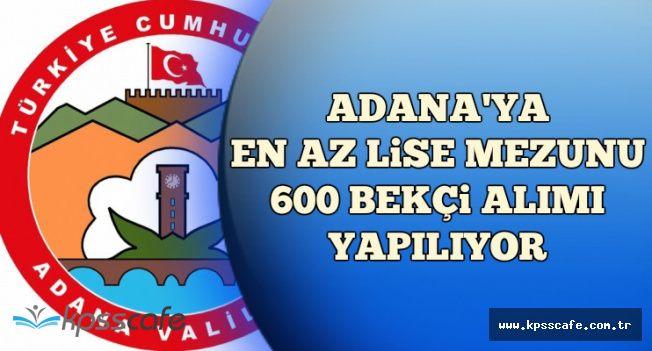 Adana'ya KPSS'siz En Az Lise Mezunu 600 Bekçi Alınıyor-İşte Başvuru Tarihleri