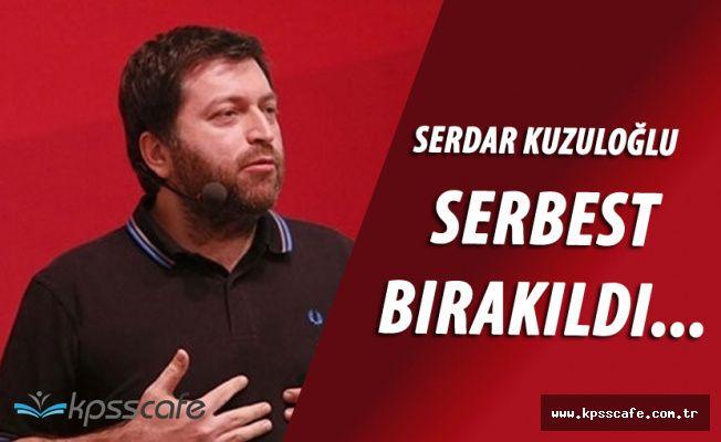 Serdar Kuzuloğlu Hakkında Karar Verildi