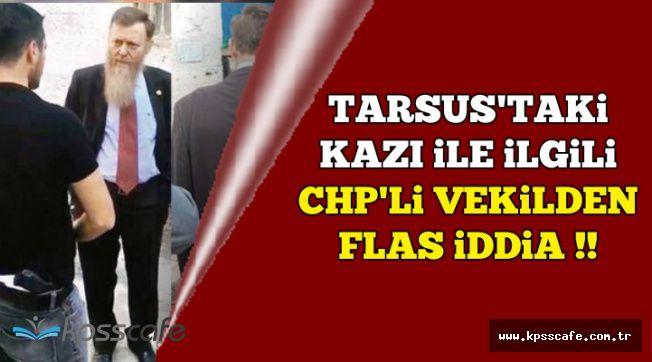 CHP'li Vekilden Tarsus'taki Kazı İle İlgili Flaş İddia