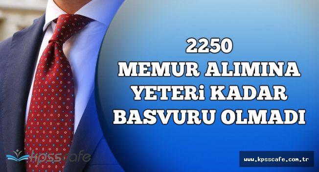 2250 Memur Alımına Yeteri Kadar Başvuru Olmadı-KPSS Sıralaması 70'e Kadar Düştü