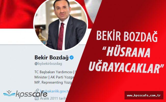 """Başbakan Yardımcısı Bekir Bozdağ :"""" Terörle Mücadelenin Zayıflayacağını Sananlar Hüsrana Uğrayacak"""""""