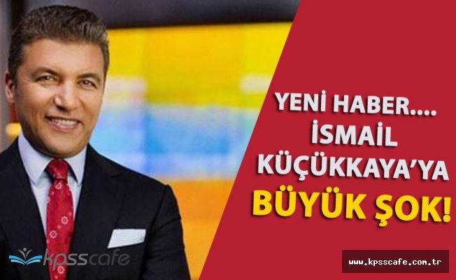 Son Dakika! Gazeteci İsmail Küçükkaya'ya Büyük Şok!
