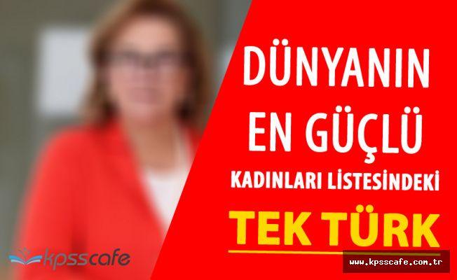Dünyanın En Güçlü Kadınları Listesindeki Tek Türk Açıklandı! 12 Basamak Birden Yükseldi