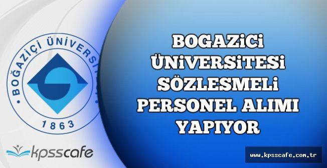 Boğaziçi Üniversitesi Sözleşmeli Personel Alım İlanı Yayımlandı