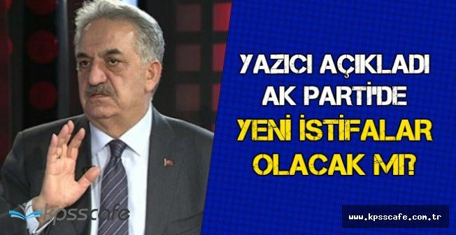 Hayati Yazıcı'dan AK Parti'de Yeni İstifalar Olacak mı Açıklaması
