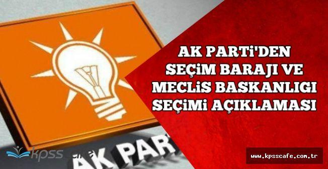 AK Parti'den Seçim Barajı ve Meclis Başkanlığı Seçimi Açıklaması