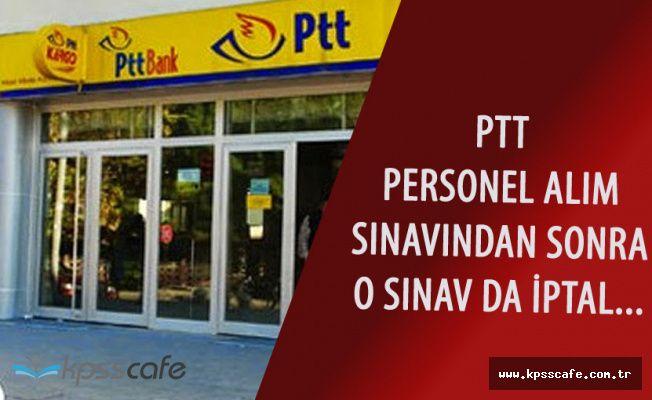 PTT'de KPSS ile Alımdan Sonra O Sınavda İptal