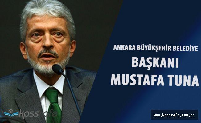 Ankara Büyükşehir Belediyesi'nin Yeni Başkanı Mustafa Tuna Oldu!